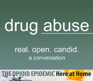 Drug Abuse: Real. Open. Candid. A Conversation