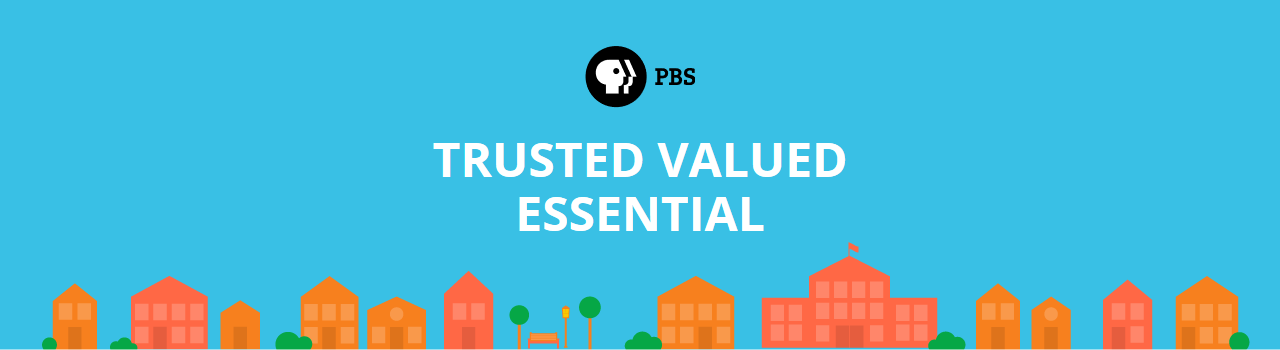 PBS - Trusted Valued Essential